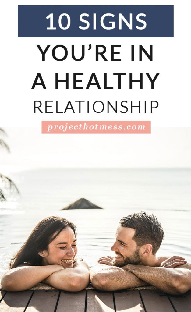 Did you know that not all happy relationships are actually healthy relationships? Here's some other signs to help you determine if you're in a healthy relationship (being happy is one of the signs though!!!)