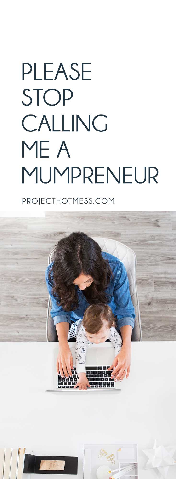 There's one word that really gets under my skin, 'Mumpreneur'. I offer so much more to business and society than simply being defined by being 'just a Mum'. Parenting   Parenting Advice   Mom Life   Parenting Goals   Parenting Ideas   Parenting Tips   Parenting Types   Parenting Hacks   Positive Parenting   Parenthood   Motherhood   Surviving Motherhood   Entrepreneur   Mumpreneur   Working Mum   Work at Home Mum