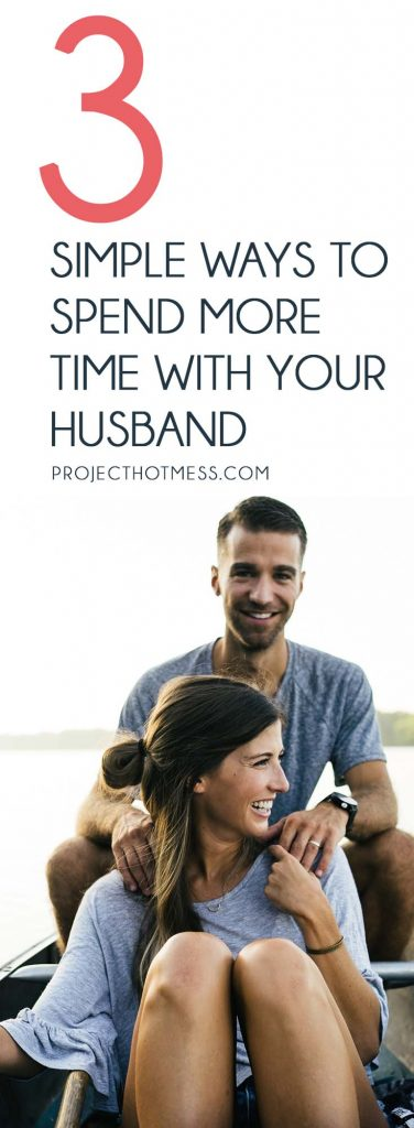 If you want to spend more time with your husband, it doesn't have to be as complicated as we make it. Yes, our lives are busy, but we can make it happen. Relationships   Marriage   Partner   Marriage Advice   Marriage Goals   In Love   Love   Marriage Problems   Spice Up Your Marriage   Marriage Ideas   Happy Marriage   Relationship Goals   Relationship Advice   Relationship Tips