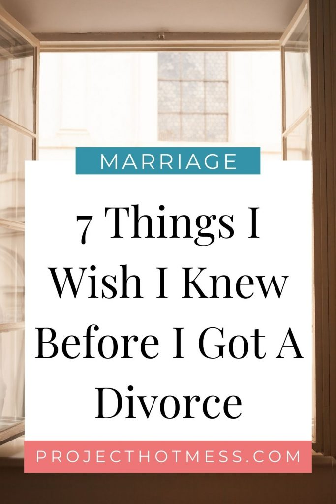 You don't exactly plan your marriage to include 'divorce' at the end. But around half the people who get married, get divorced. These are some of the things I wish I knew before I got a divorce, they may not have been able to save my marriage, but they would have made me feel more confident during and after my divorce.