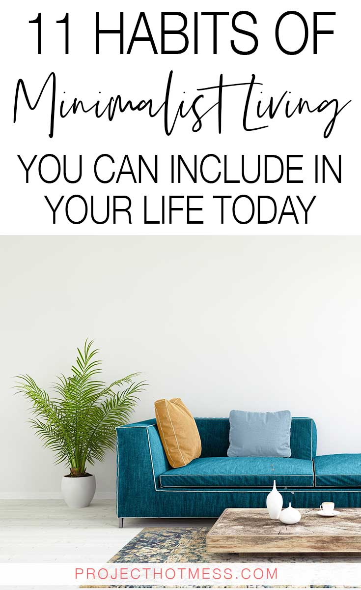 Minimalism isn't just something people do, it's a way of life, There are certain habits of minimalist living you can adopt and live a happier, simpler life.