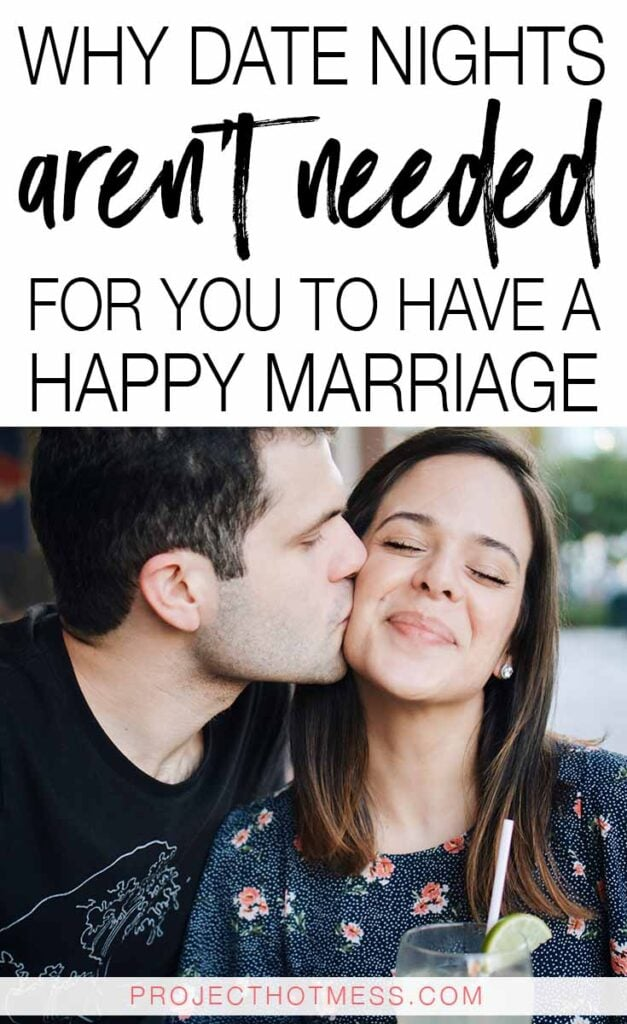 Feeling stressed because everyone is saying you need to have date nights? Contrary to popular belief, date nights aren't required for a happy marriage and here's why.