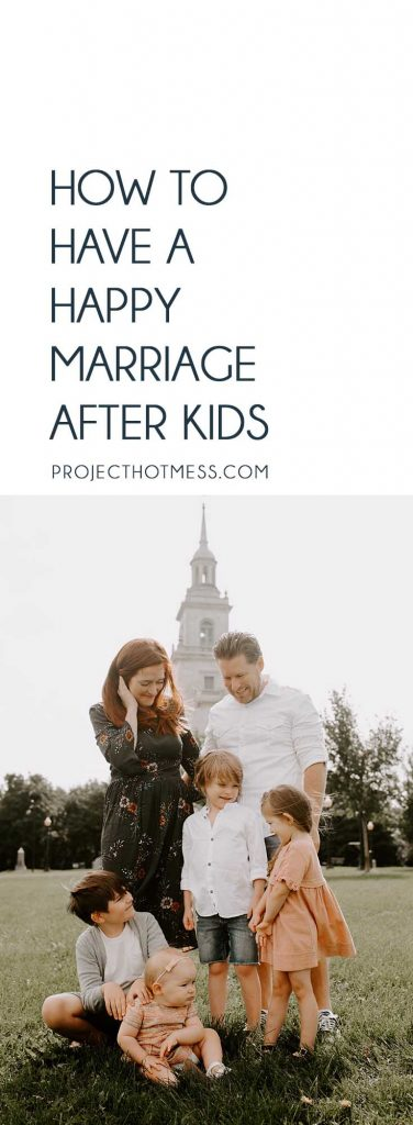 It's easy to let your relationship take a back seat after you start a family, but you can have a happy marriage after you have kids. If you're looking for a few ideas to make that happen, these are ways you can do it.
