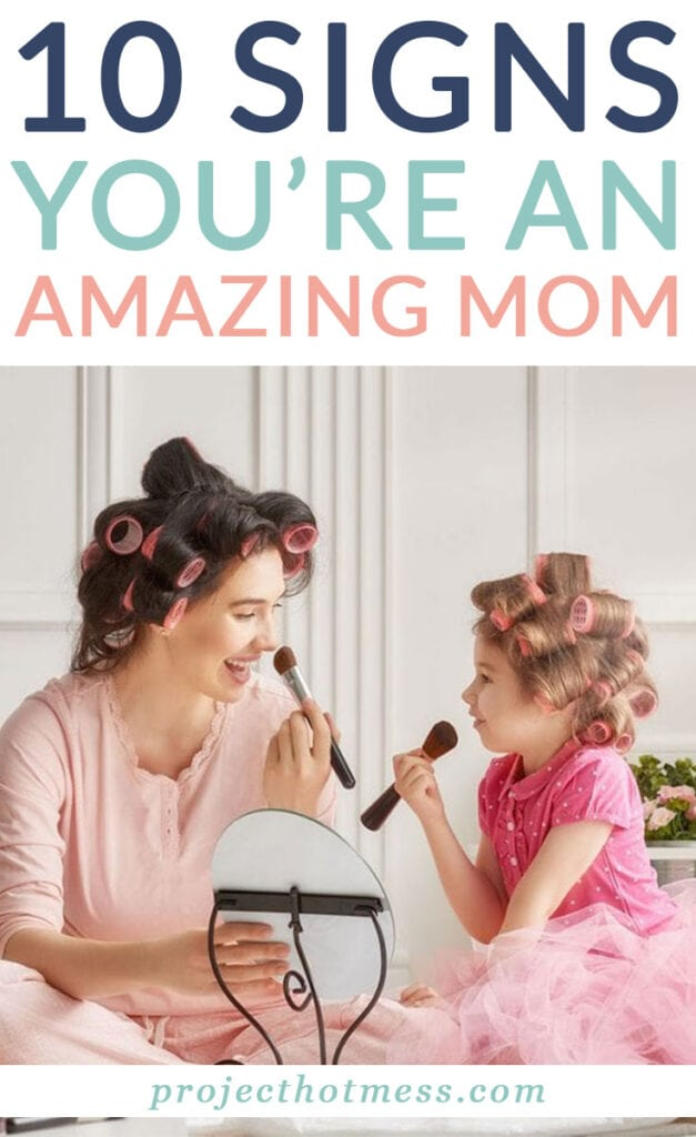 As mothers, it's normal to question whether or not you're doing it right. After all, motherhood is so. darn. hard. Which is why it's important to know, you are an amazing mom. Still don't believe it? Here are 10 signs you're an amazing mom.