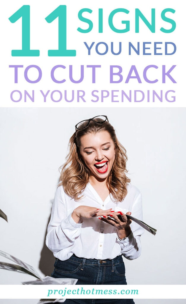 Feel like you've been spending a bit too much money lately? Or perhaps your finances are getting out of control? Here are 11 signs you need to cut back on your spending and stop yourself from getting into debt.