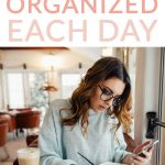 We all feel like we could be a little more organized in our day, but did you know that organizing your day comes down to habits more than your to do list? Create these habits to help you be more organized each day.