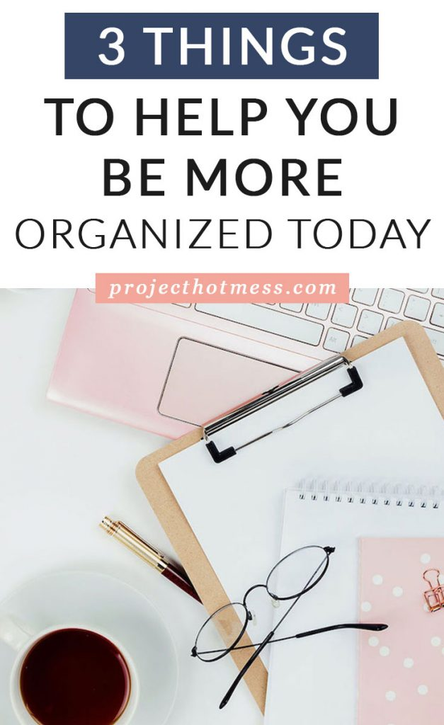 Feeling disorganized in your day? You're not the only one! Here's 3 super simple ways you can be more organized in your day, get more done, and feel less overwhelmed.