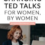 There is no doubt that TED Talks can challenge the way we think and are shared by some incredible thought leaders in the world. These are some seriously powerful TED Talks by women, for women.