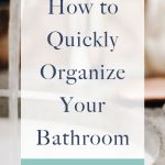 Have you been putting off organizing your bathroom? Here are a few tips on how I was able to declutter this room in one hour that you can use to quickly organize your bathroom!
