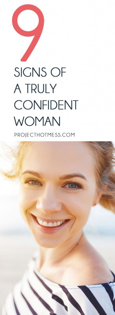 What does it truly mean to be a confident woman? Not a woman that just looks confident on the outside, but one that is actually confident on the inside. Here are 9 signs of a truly confident woman!