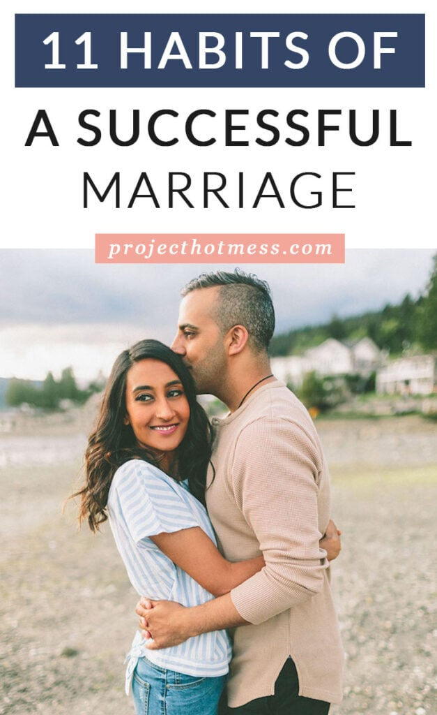 Marriage can take a lot of work, but many aspects of marriage don't have to be hard if we make them into habits. Here are 11 habits of successful, strong, and happy marriages.