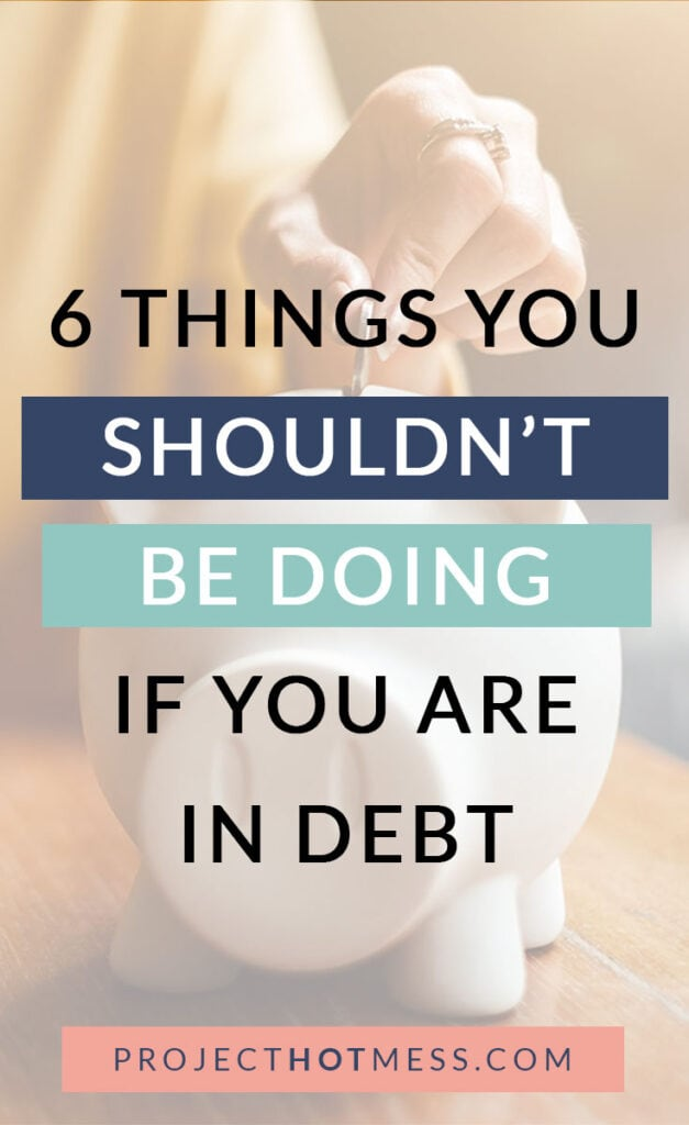 No one wants to be in debt, and if you are then you know what a difficult situation it can be. Hopefully you are working through a plan to get out of debt, so here are 6 things you shouldn't be doing if you are in debt that will help you reach your goal of being debt-free faster!