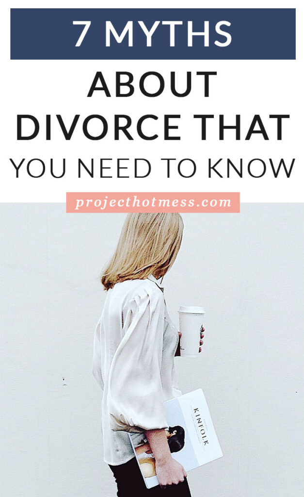 In a perfect world, divorce wouldn't happen. But women who are going through it deserve to have support and understanding. Here are 7 myths about divorce that you need to know!